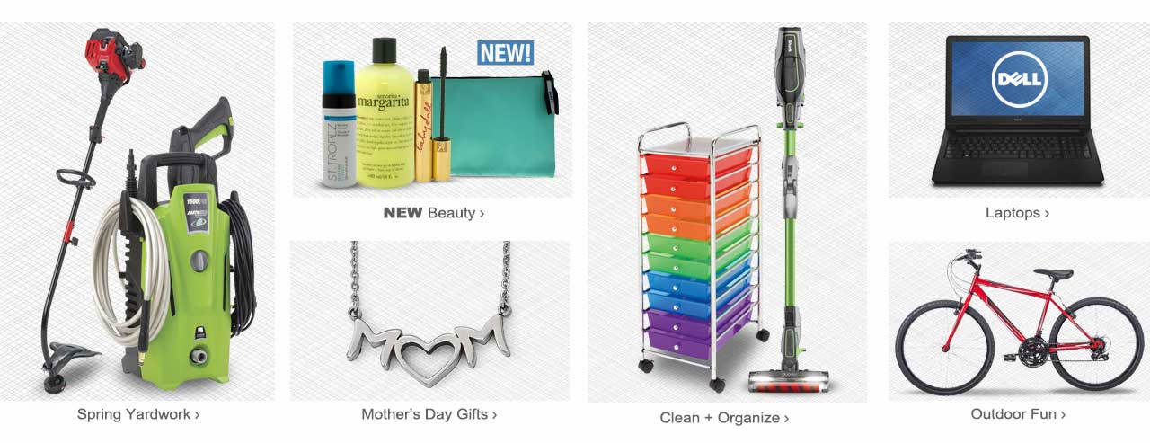 So many ways to shop! Get set for spring with yardwork items. Shop our selection of NEW beauty products. Mother's Day is May 13; shop for gifts today. Clean and Organize. Find a wide assortment of laptops, and items for outdoor fun. Start exploring!