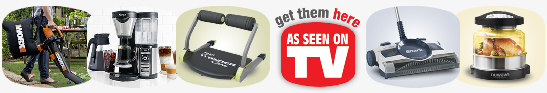 You've seen them on TV, now get them here! As Seen on TV products are online now.