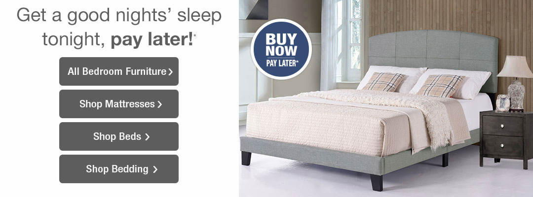 Get a good nights' sleep tonight and pay later! Shop our wide assortment of bedroom furniture now.