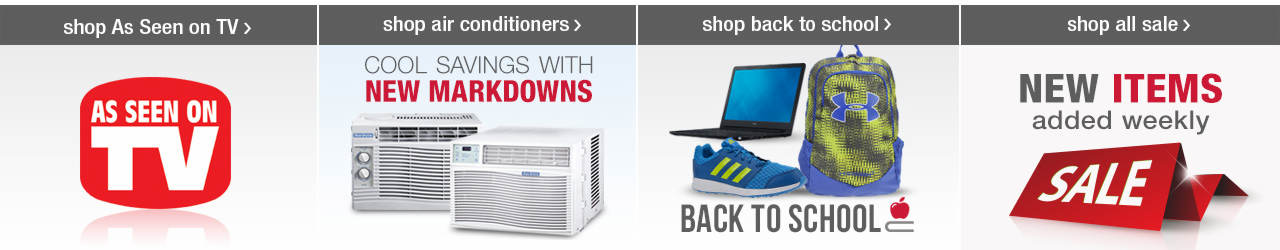 Shop Top Picks! As Seen on TV products, Air Conditioners, Back to School and don't forget to shop the newest sale items before they disappear!