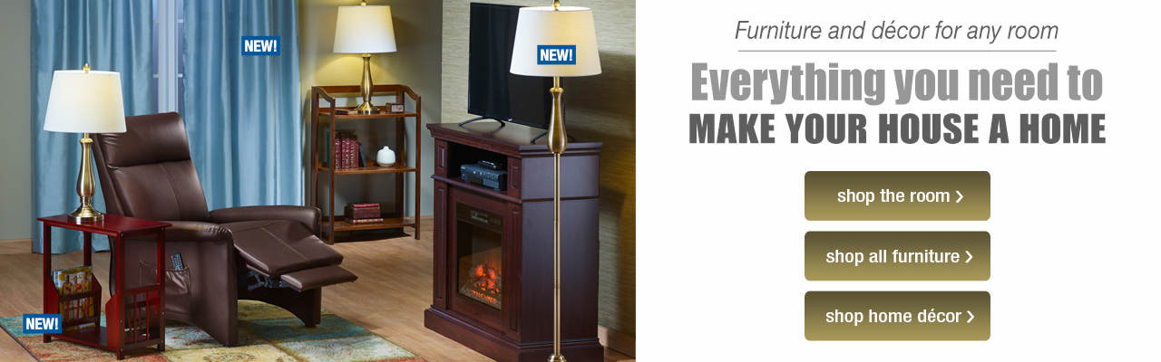 Furniture and decor for any room. Everything you need to make your house a home!