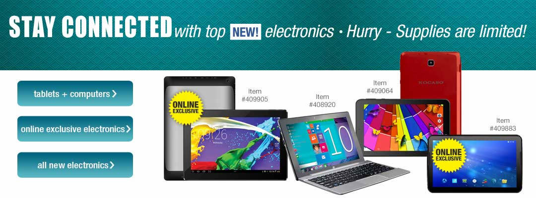 Stay connected with top new electronics, while supplies last.