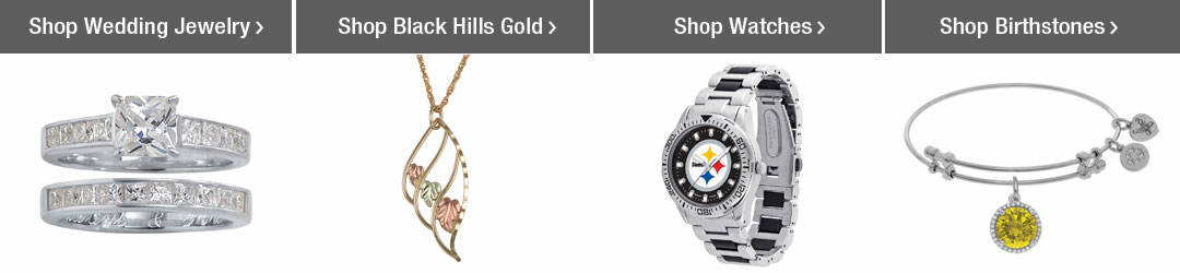 Shop Top Jewelry Categories - Wedding Jewelry, Black Hills Gold, Watches and Birthstone Jewelry!