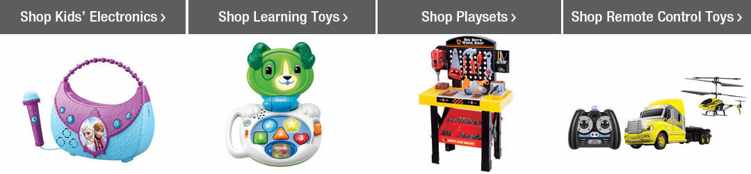 Shop Top Toys Categories - Kids' Electronics, Learning Toys, Playsets adn Remote Control!