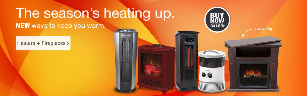 The season's heating up. Shop new ways to keep yourself warm with heaters and fireplaces.