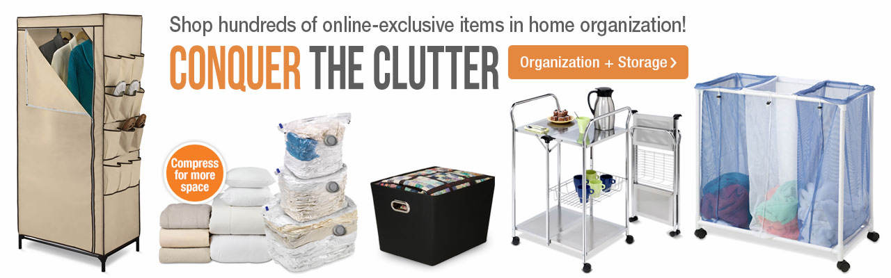Conquer the clutter by shopping hundreds of online-exclusive items in home organization.