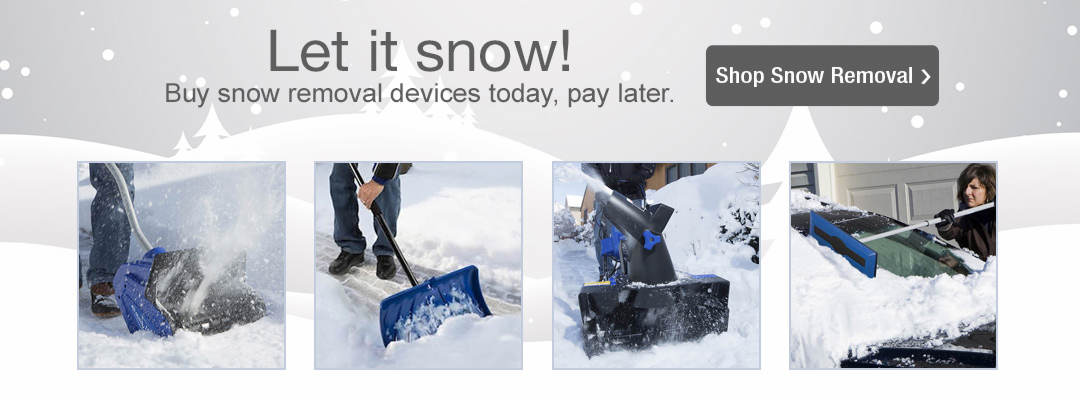 Let it show! Buy snow removal devices today, pay later. Shop now.