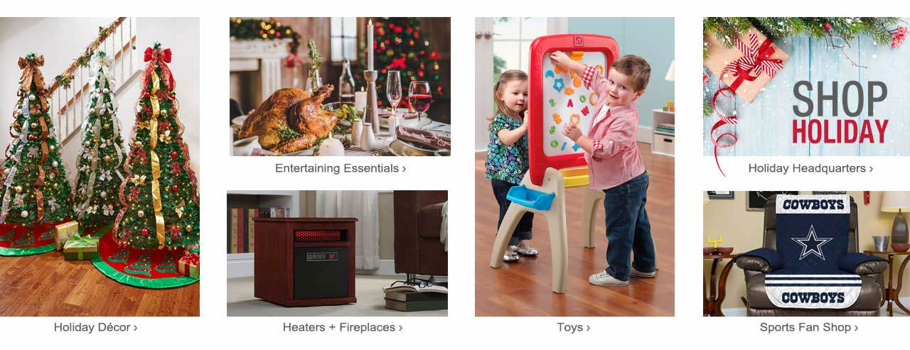 Shop holiday decor, entertaining essentials, heaters + fireplaces, toys, NFL fan gear and our holiday headquarters page.