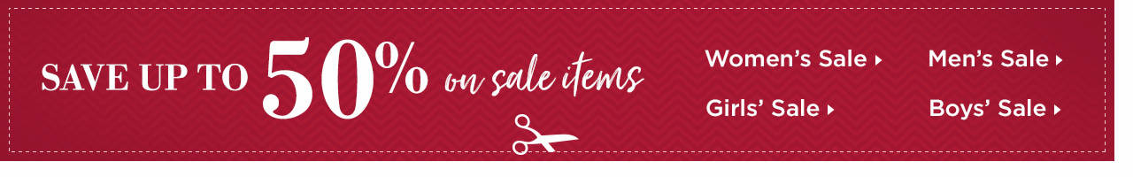 Save Up To 50% On Sale Items! Shop Now
