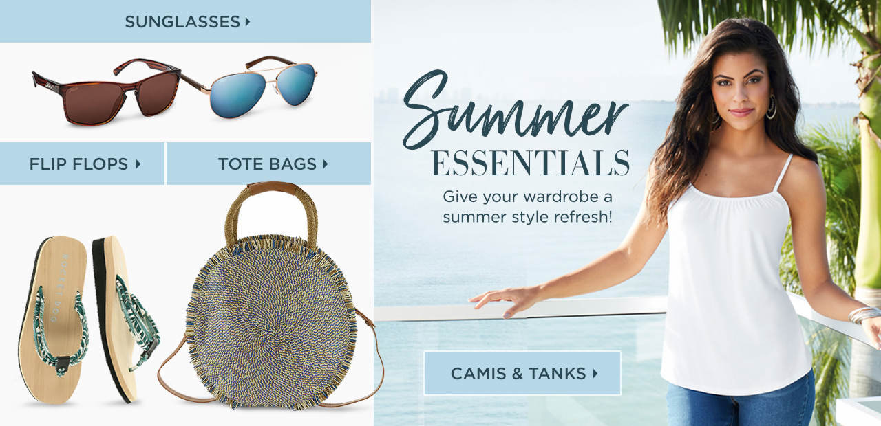 Summer Essentials - Give your wardrobe a summer style refresh! Shop Now