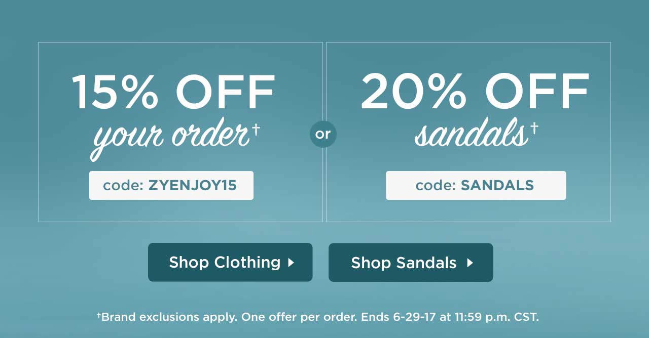 15% Off Your Order With Code: ZYENJOY15 or 20% Off Sandals With Code: SANDALS Until 11:59 p.m. CST on 6-29-17.
