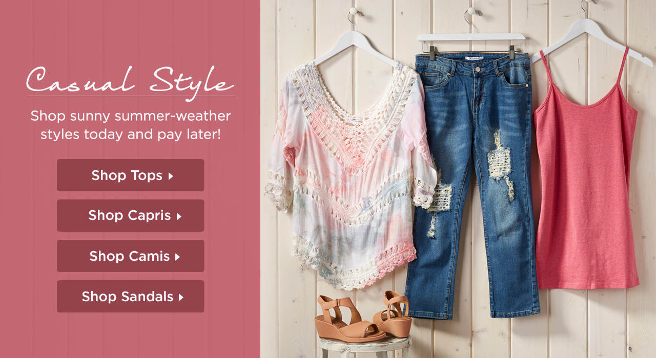 Casual Summer Style - Shop sunny summer-weather styles today and pay later!