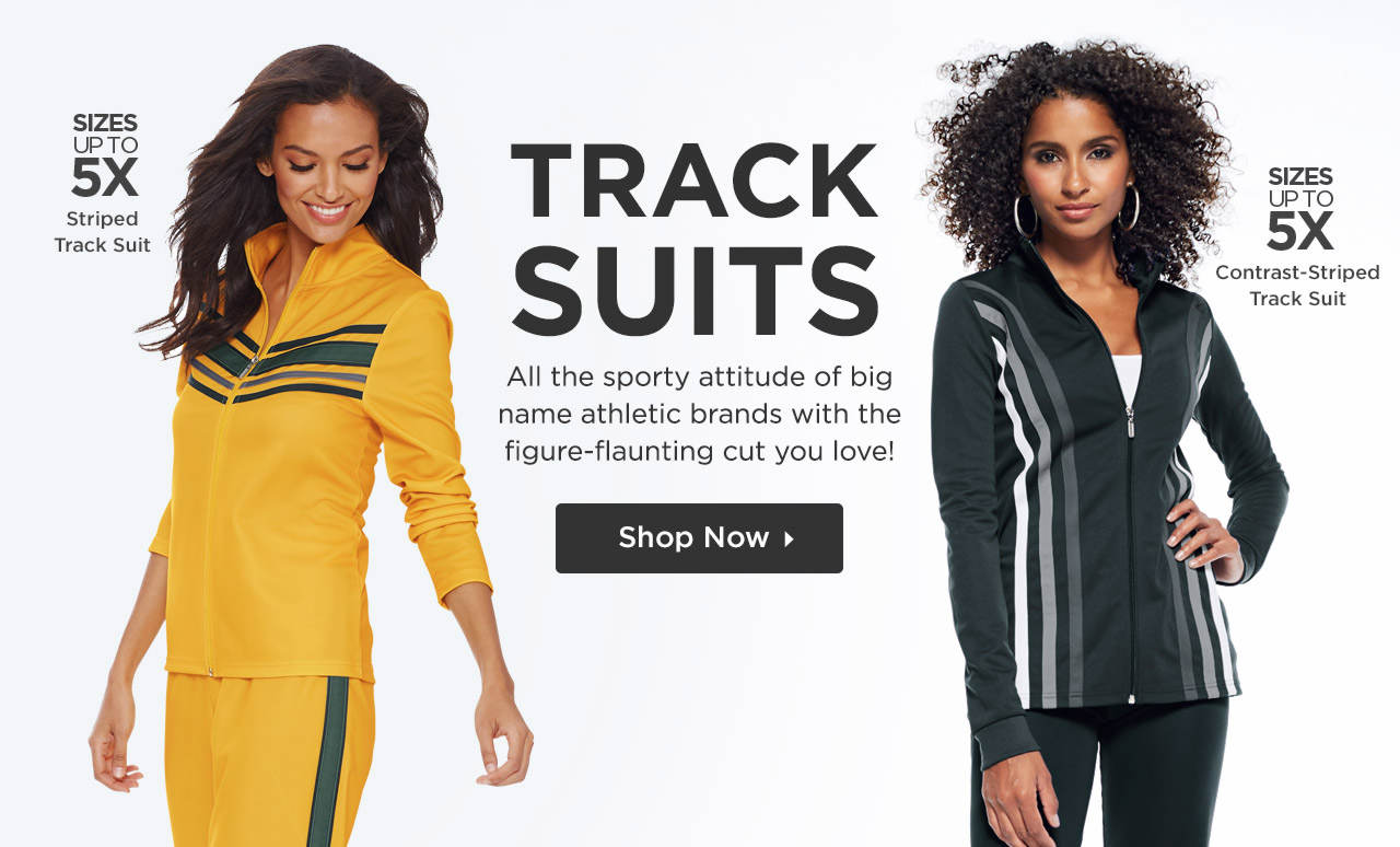 All the sporty attitude of big name athletic brands with the figure-flattering cut you love! Shop Track Suits