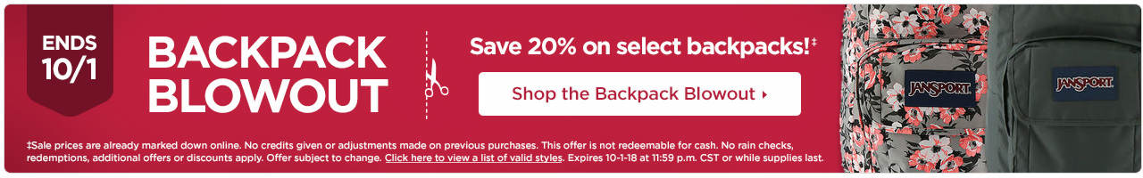 Shop and save 20% on select backpacks. Expires 10-1-18 at 11:59 p.m. CST.