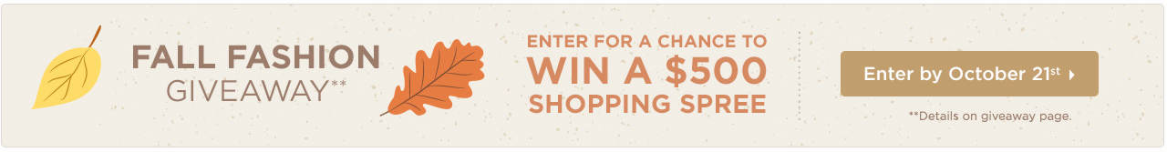 Enter for your chance to win a $500 shopping spree!