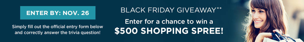 Black Friday Giveaway - Enter for a Chance to Win a $500 Shopping Spree!