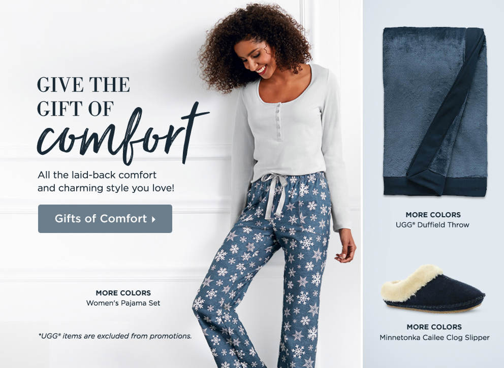 Give the gift of comfort - All the laid-back comfort and charming style you love! Shop Now