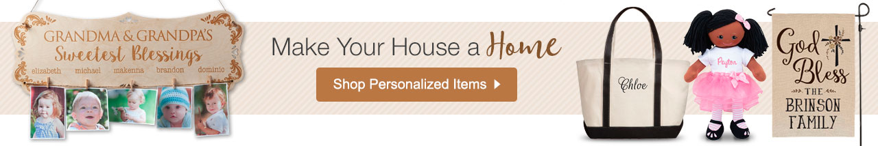 Make Your House a Home. Shop Personalized Items