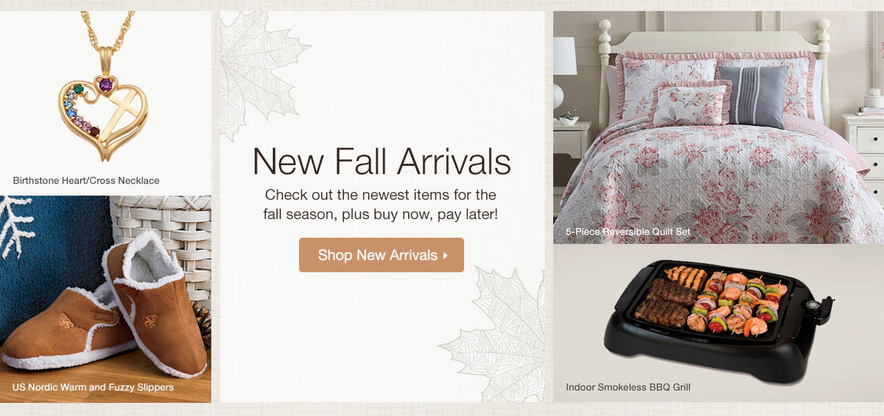 New Fall Arrivals - Check out the newest items for the fall season! Shop Now