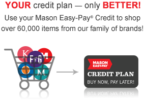 Your credit plan - only Merrier! Use your Mason Easy-Pay Credit to Shop over 60,000 gifts from our family of brands!
