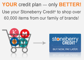 Your credit plan - only Better! Use your Stoneberry Credit to Shop over 60,000 items from our family of brands!