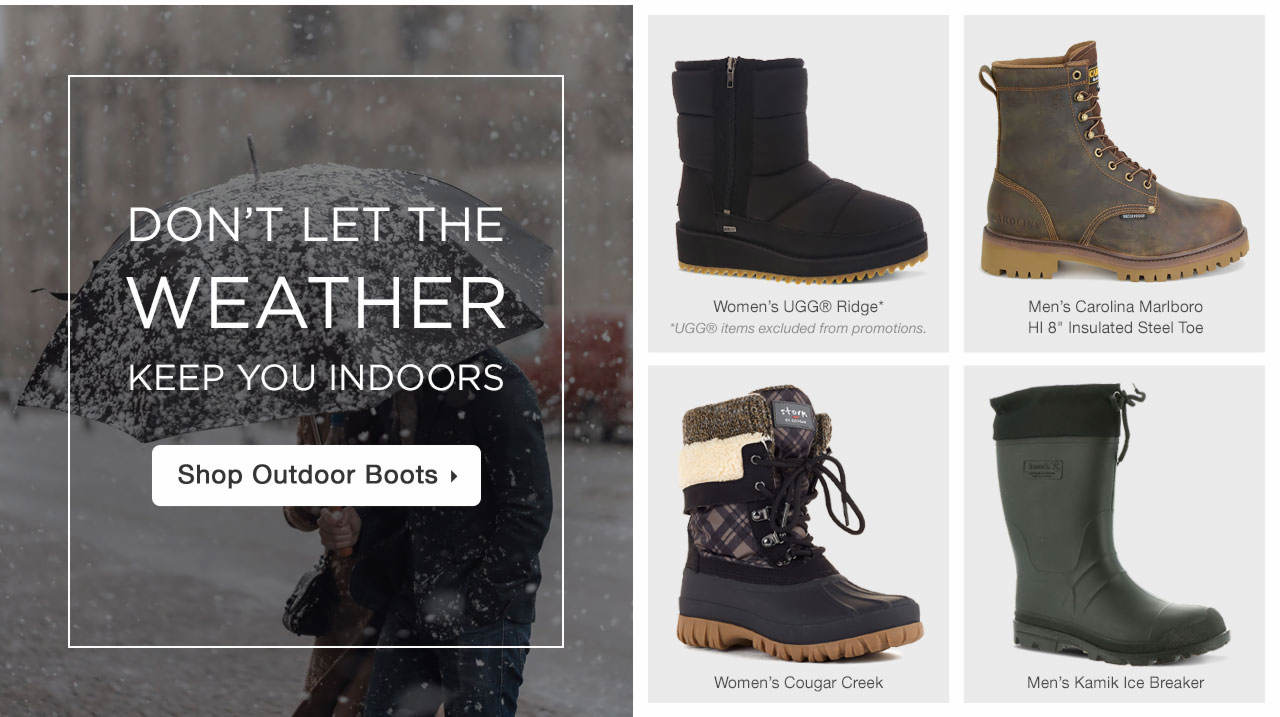 Don't let the weather keep you indoors. Shop Outdoor Boots.