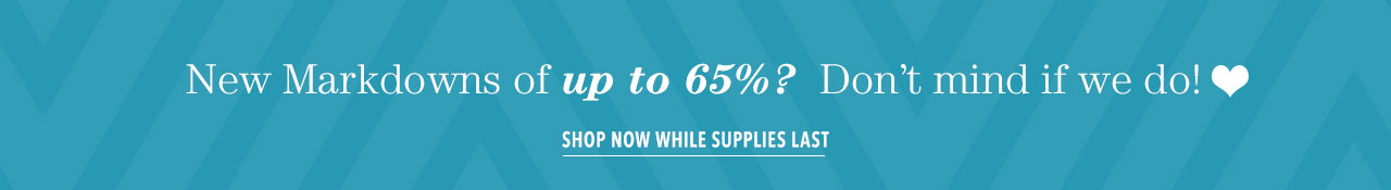 Shop 100s of items up to 65% off on our sale tab.