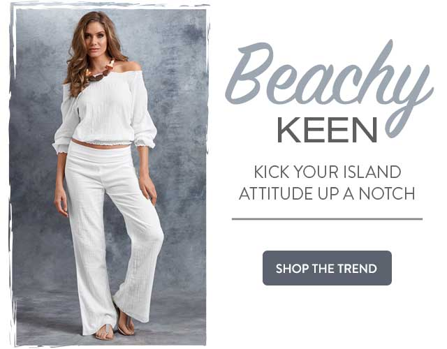 Kick your island attitude up a notch with beachy keen styles that dare to bare. Shop now.