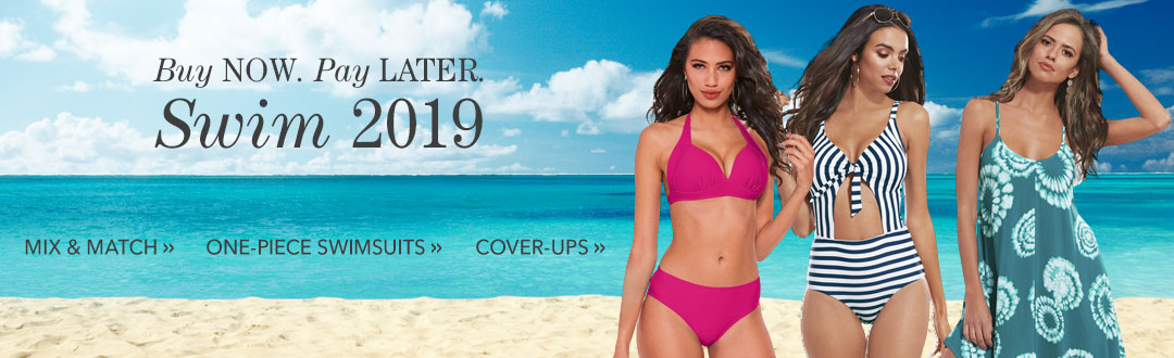 Buy now. Pay later. NEW for 2019 - Swimwear. Shop now.