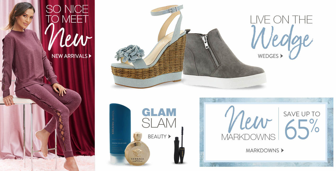 Shop new arrivals, beauty items and new markdowns and wedges shoes.