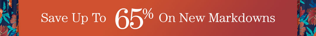 Shop new markdowns with savings of up to 65%.