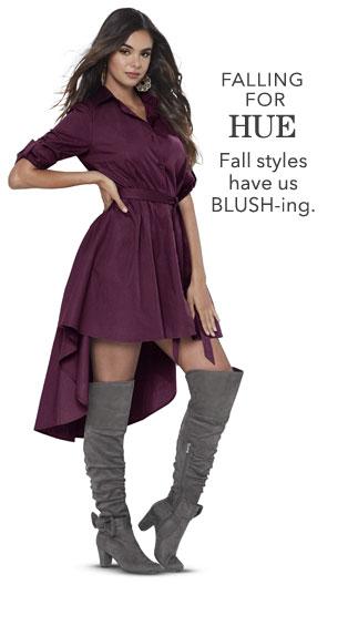Falling For Hue. Fall styles have us Blush-ing. Shop Fall Hues.