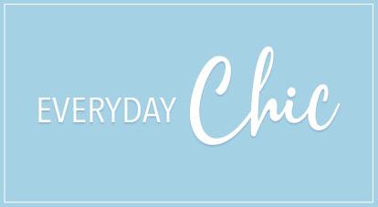 Everyday Chic
