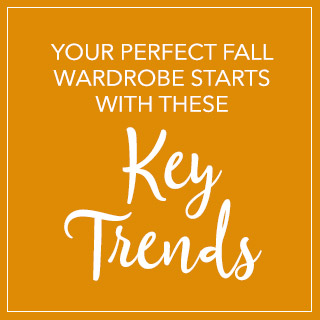 Your perfect fall wardrobe starts with these key trends.
