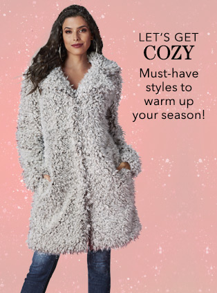 Let's get cozy. Must-have styles to warm up your season. Shop Faux Fur.