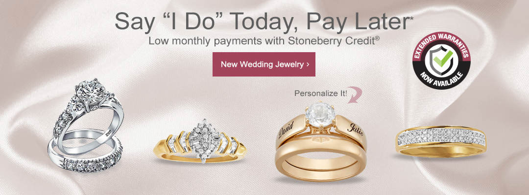 Say I Do Today, Pay Later with Stoneberry Credit. Shop New Wedding Jewelry.