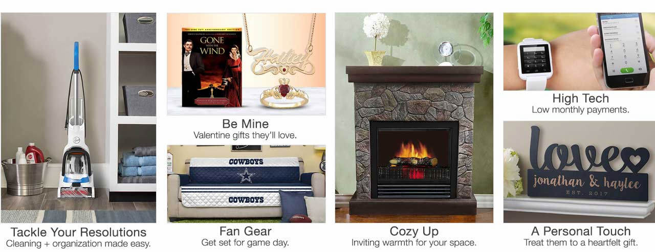 Tackle your resolutions. Cleaning + organization made easy. Valentine gifts they'll love. Get set for game day with fan gear. Cozy up with space heaters and fireplaces. Get high tech with low monthly payments. Treat them to a heartfelt gift with a personal touch.