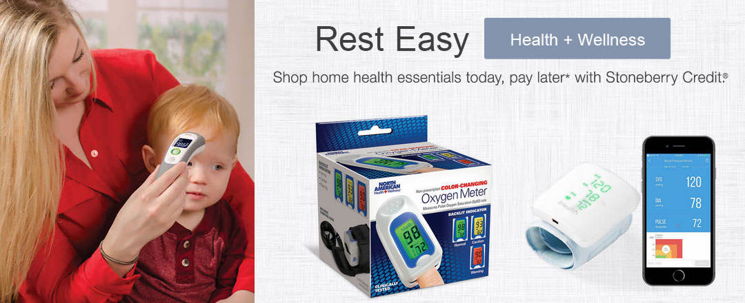 Shop home health essentials today, pay later* with Stoneberry Credit.