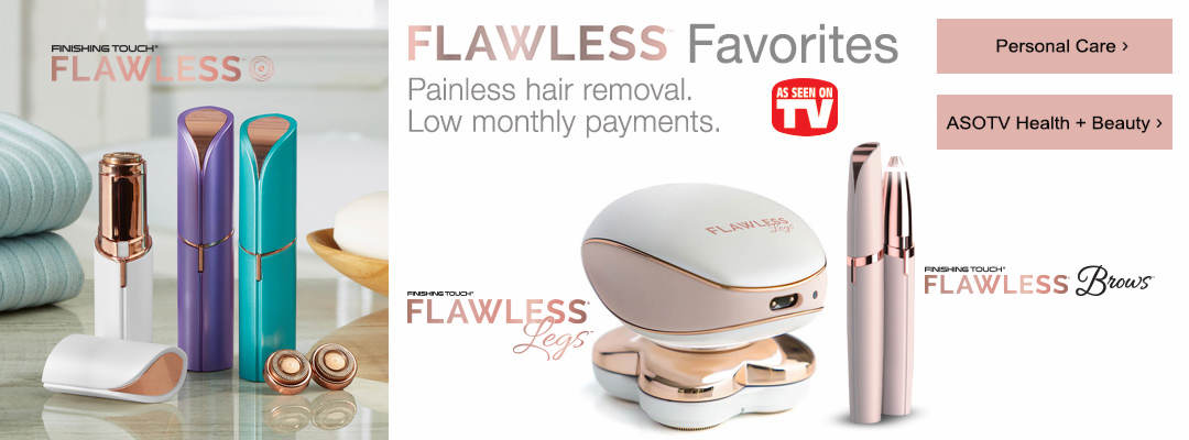 Painless hair removal and low monthly payments on Flawless brand favorites. Shop Personal Care and ASOTV Health + Beauty now.