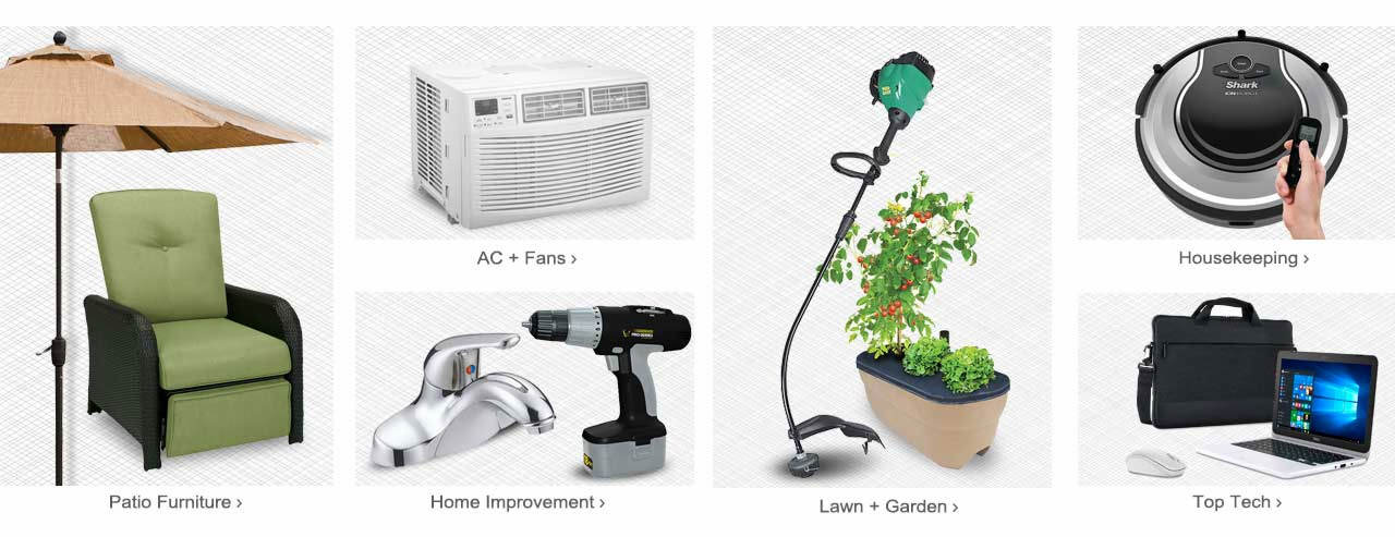 So many ways to shop! Get set for summer with patio furniture. Shop our selection of air conditioners and fans. Time for Spring cleaning in our housekeeping section. Spruce up the lawn and garden. Find a wide assortment of home improvement items, plus top electronics. Start exploring!