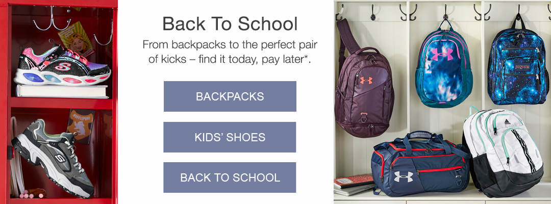 Back To School. From backpacks to the perfect pair  of kicks - find it today, pay later.