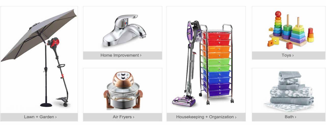 So many ways to shop! Upgrade your surroundings with new Lawn + Garden items and tools. Shop our selection of home improvement items. Clean and organize in our housekeeping section. Get the kids some new toys. Find a wide assortment of bath items, plus amazing air fryers. Start exploring!