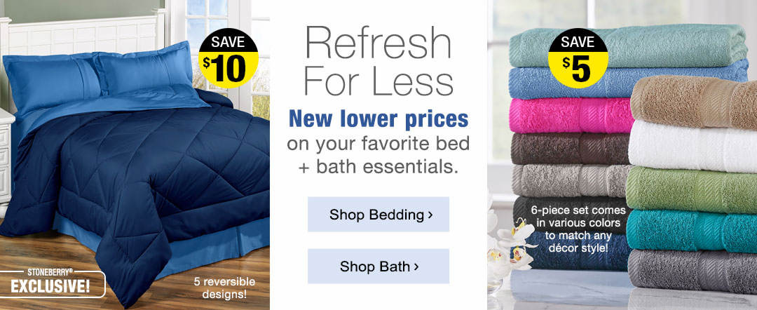 Refresh for less. New lower prices on your favorite bed and bath essentials.