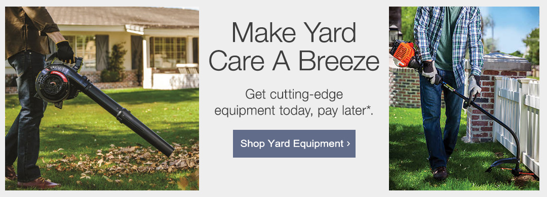 Get cutting-edge equipment for making yard care a breeze, pay later with Stoneberry Credit. Shop yard equipment now.