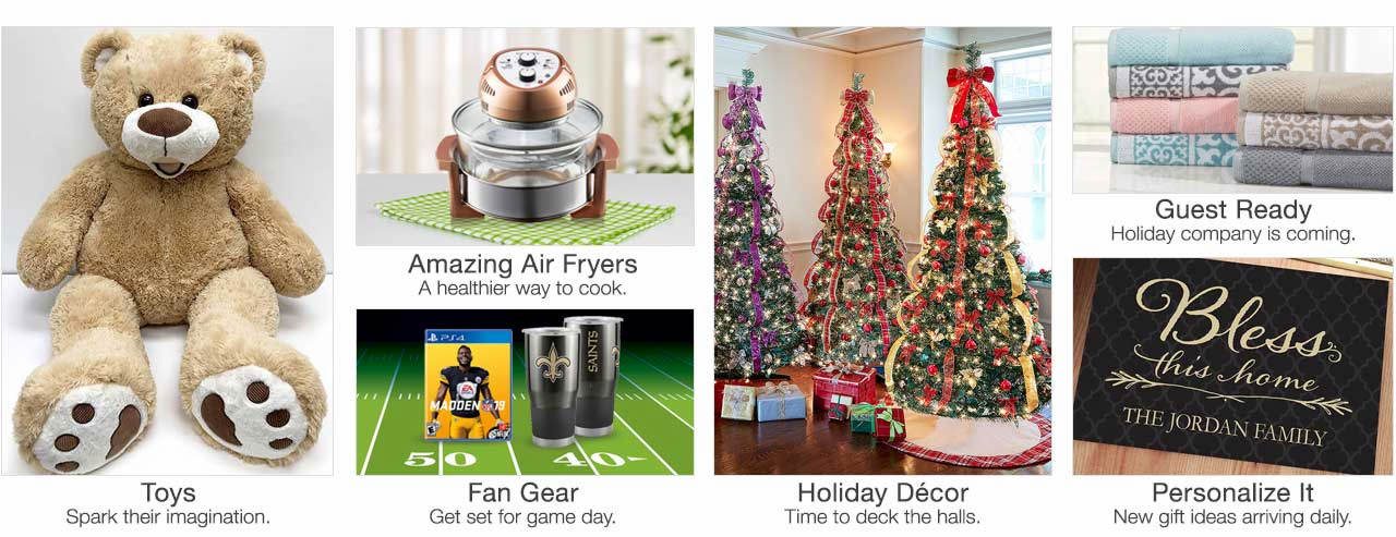 Spark their imagination with toys. Air fryers offer a healthier way to cook. Get set for game day with NFL fan gear. Get in the holiday spirit with Christmas decor. Update your space with new items before overnight guests start arriving. New personalized gift ideas arriving daily.