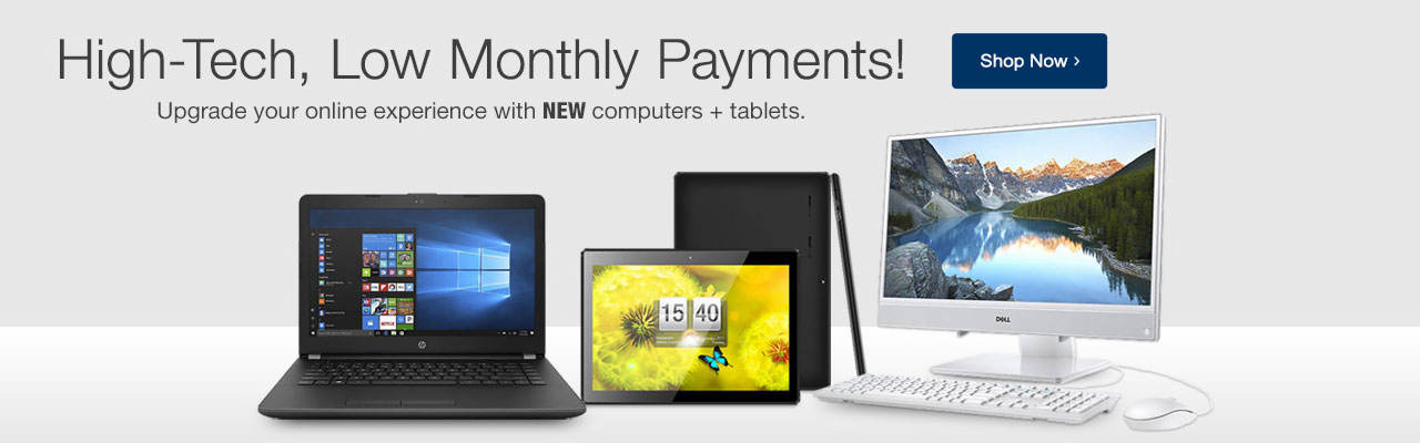 Hi-tech, low monthly payments. Upgrade your online experience with NEW computers + tablets. Shop now.