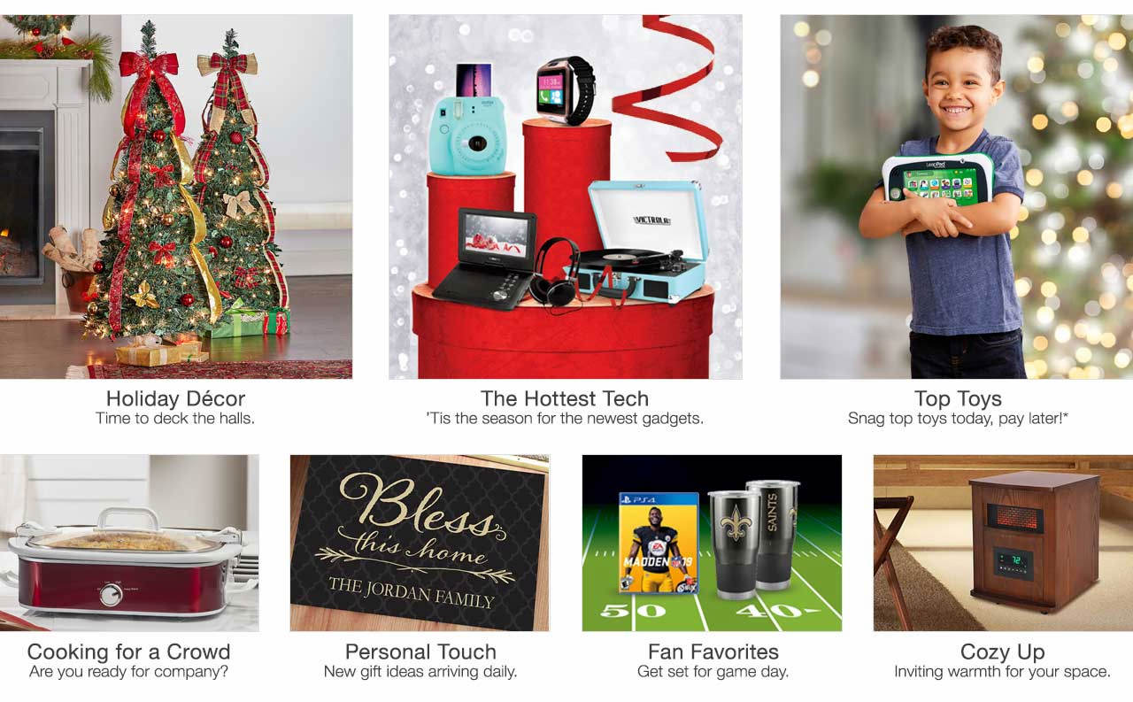Stay warm and cozy in style with heaters for the home. Deck the halls with holiday decor. Get set for game day with  fan gear. Spark their imaginations with toys. Holiday hosting time is here. Get the gear. New personalized gift ideas arriving daily. Tis the season for top tech.