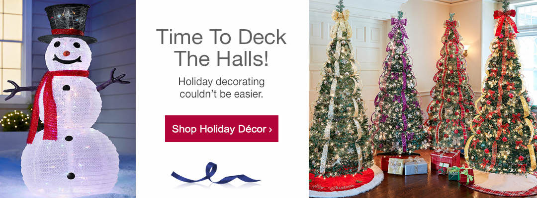 Time to deck the halls. Holiday decorating doesn't get easier. Shop holiday decor now.