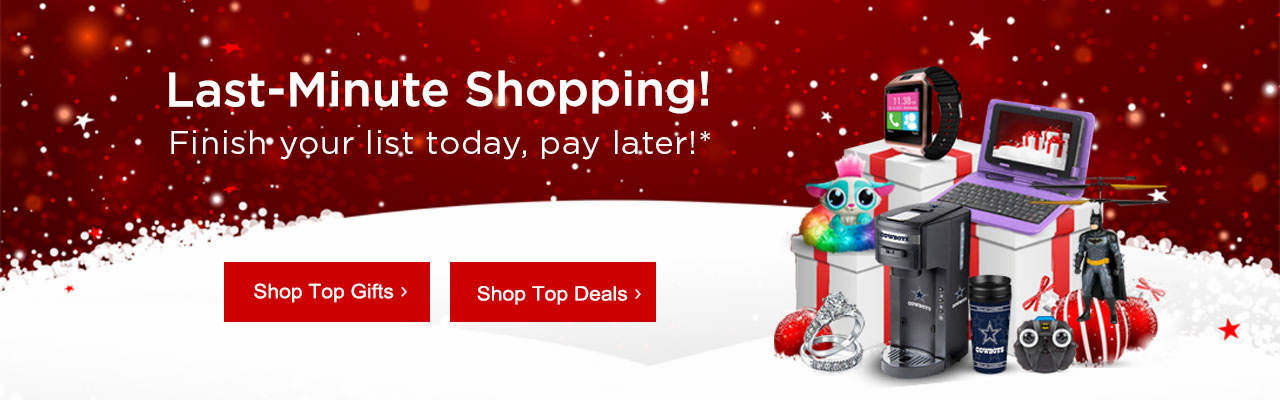 Last-minute shopping. finish your list today, pay later. Shop Top Gifts and Top Deals!