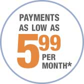 Payments as low as $5.99 per month*